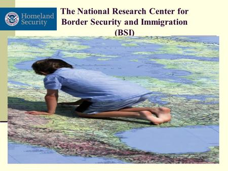 1 The National Research Center for Border Security and Immigration (BSI)