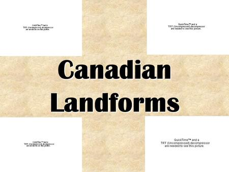 Canadian Landforms. Types of Landforms Canada is made up of three distinct types of landforms: The Canadian Shield Lowlands Highlands.
