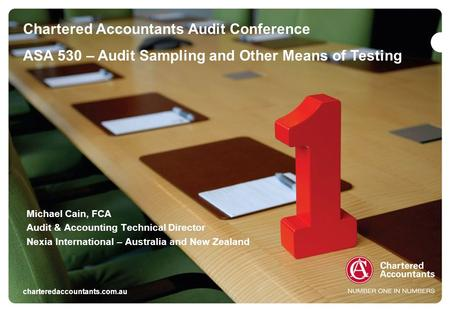 Charteredaccountants.com.au/training Fundamentals of Auditing in 2007 Chartered Accountants Audit Conference ASA 530 – Audit Sampling and Other Means of.