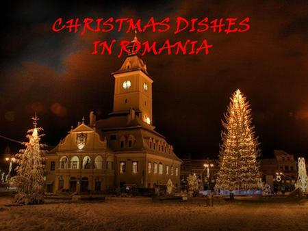 CHRISTMAS DISHES IN ROMANIA. TRANSYLVANIAN TOBA Ingredients and quantities: A pork belly 500 grams of meat (sirloin) 2 kidneys 1 tablespoon salt 1 teaspoon.
