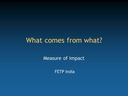 Measure of impact FETP India