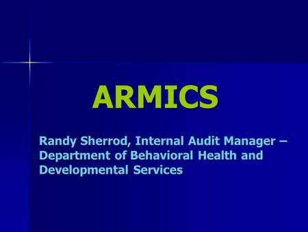 ARMICS Randy Sherrod, Internal Audit Manager – Department of Behavioral Health and Developmental Services.