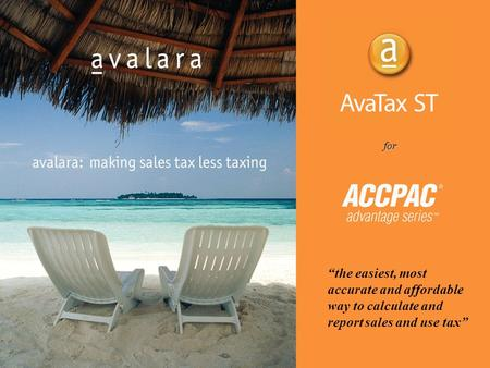 """the easiest, most accurate and affordable way to calculate and report sales and use tax"" for."