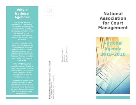 PLACE STAMP HERE Why a National Agenda? The NACM National Agenda is a touchstone for NACM's leadership in its education, training, advocacy, and other.