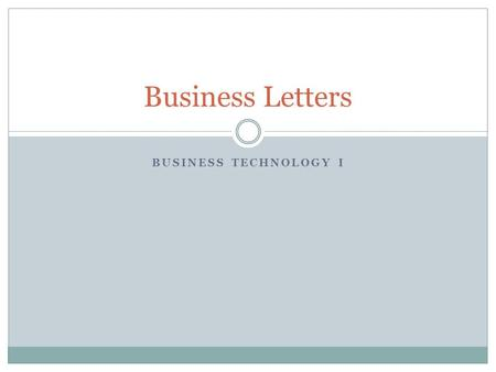 Business Letters Business Technology I.