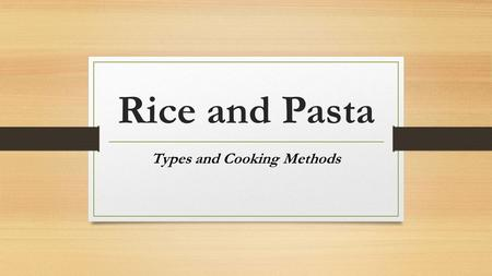 Types and Cooking Methods