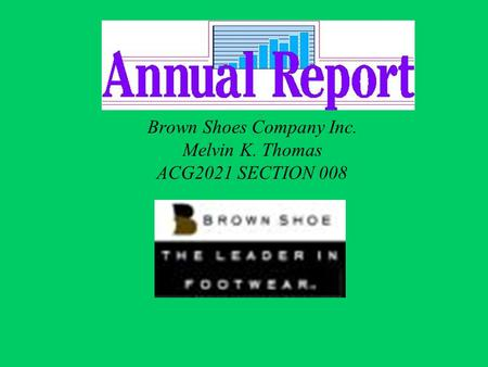Brown Shoes Company Inc. Melvin K. Thomas ACG2021 SECTION 008.