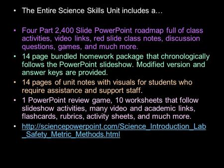 The Entire Science Skills Unit includes a… Four Part 2,400 Slide PowerPoint roadmap full of <strong>class</strong> activities, video links, red slide <strong>class</strong> notes, discussion.