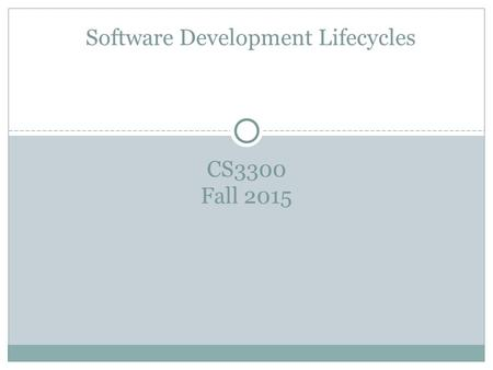 CS3300 Fall 2015 Software Development Lifecycles.