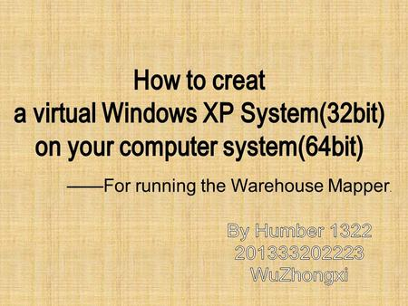 ——For running the Warehouse Mapper.. Download a VMware Workstation software. Website Link:  detail/13808.html?qq- pf-to=pcqq.c2c.