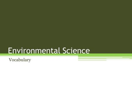 Environmental Science Vocabulary. Air Pollution The contamination of the atmosphere by the introduction of pollutants from human and natural resources.