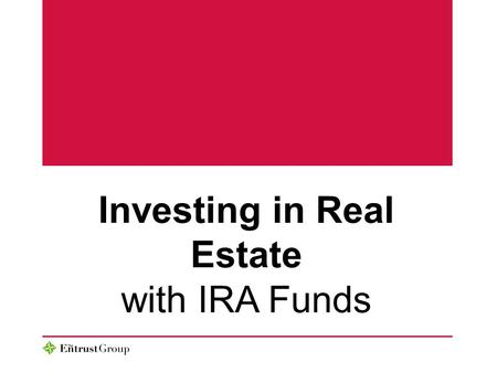 Investing in Real Estate with IRA Funds. Benefits of a Real Estate IRA  Helps You Take Control Invest in what you know and understand  Diversification.