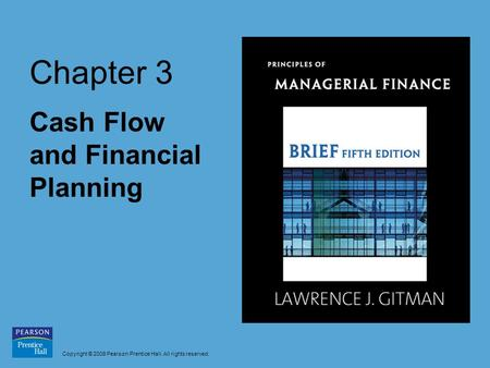 Copyright © 2009 Pearson Prentice Hall. All rights reserved. Chapter 3 Cash Flow and Financial Planning.