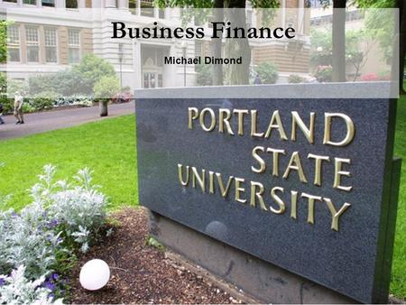 Business Finance Michael Dimond. Michael Dimond School of Business Administration Module H: Forecasting for Financial Management Financial planning process.