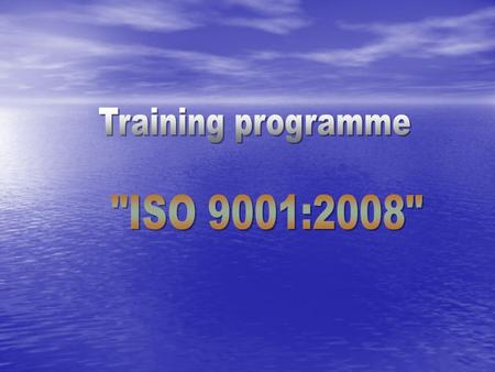 INTRODUCTION TO ISO 9000: 2008 Every top management always maintains that their business organization mission is to provide top quality products/service.