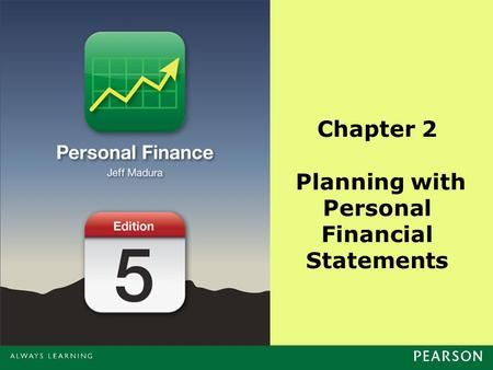 Chapter 2 Planning with Personal Financial Statements.