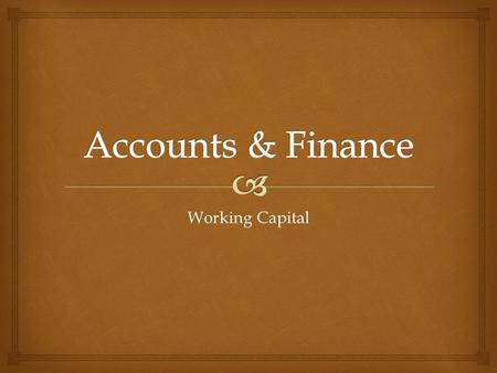 Working Capital.  Define working capital and explain the working capital cycle Prepare a cash flow forecast from given information Evaluate strategies.