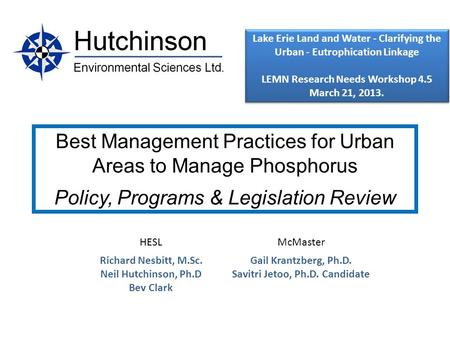 Best Management Practices for Urban Areas to Manage Phosphorus Policy, Programs & Legislation Review HESLMcMaster Richard Nesbitt, M.Sc. Neil Hutchinson,