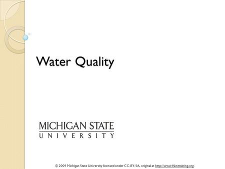 © 2009 Michigan State University licensed under CC-BY-SA, original at  Water Quality.
