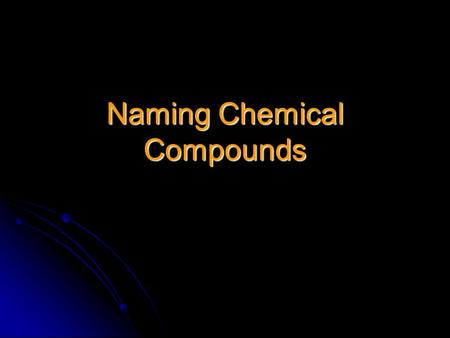 "Naming Chemical Compounds. Class I Binary Compounds Made from ""Predictable"" metals on the periodic table Made from ""Predictable"" metals on the periodic."
