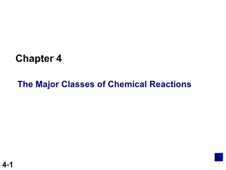 Chapter 4 The Major Classes of Chemical Reactions.