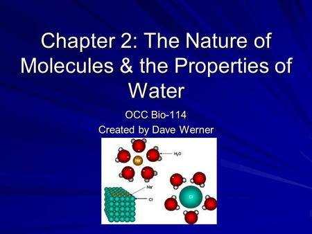 Chapter 2: The Nature of Molecules & the Properties of Water