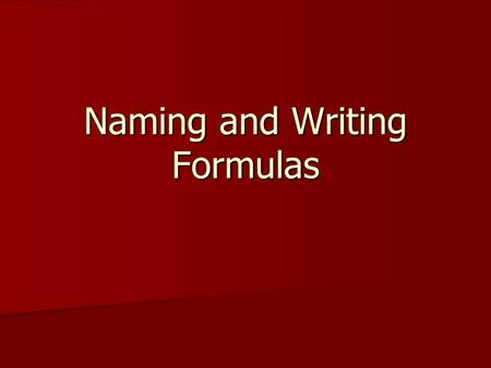Naming and Writing Formulas