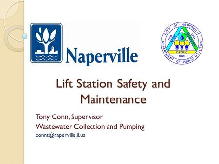 Lift Station Safety and Maintenance Tony Conn, Supervisor Wastewater Collection and Pumping