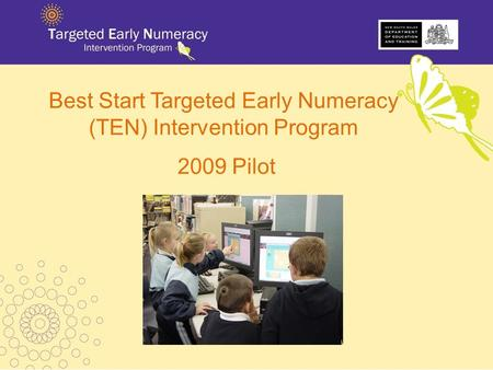 Best Start Targeted Early Numeracy (TEN) Intervention Program 2009 Pilot.