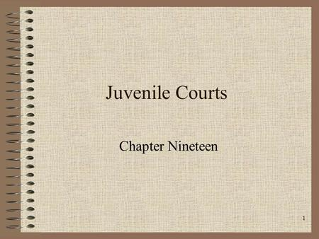 Juvenile Courts Chapter Nineteen.