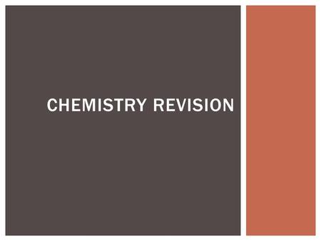 CHEMISTRY REVISION. Aspects of acids and bases will be selected from:  Atomic structure  electron arrangement of atoms and monatomic ions of the first.