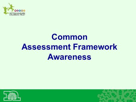Common Assessment Framework Awareness. Victoria's Web.