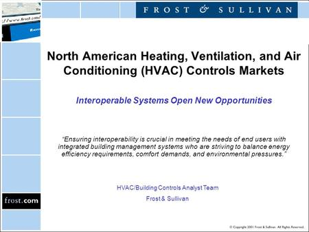 "North American Heating, Ventilation, and Air Conditioning (HVAC) Controls Markets Interoperable Systems Open New Opportunities ""Ensuring interoperability."