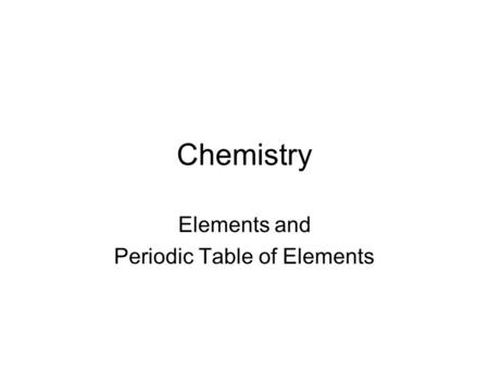 Chemistry Elements and Periodic Table of Elements.