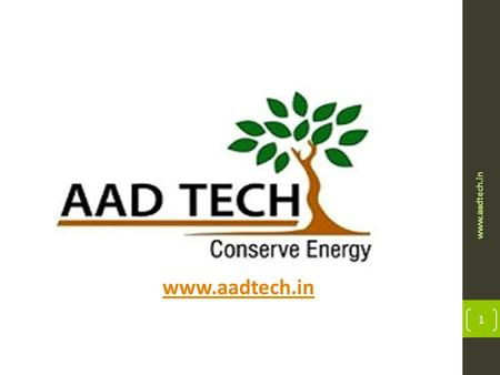 Www.aadtech.in 1. The Agenda www.aadtech.in 2 Discussing the latest trends in the HVAC Industry. Handshaking with the leaders and continuously innovating.