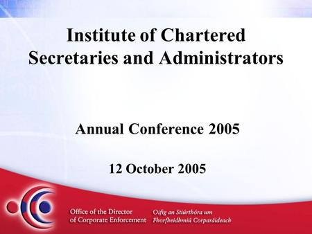 Institute of Chartered Secretaries and Administrators Annual Conference 2005 12 October 2005.