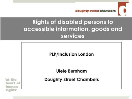 Rights of disabled persons to accessible information, goods and services 1.