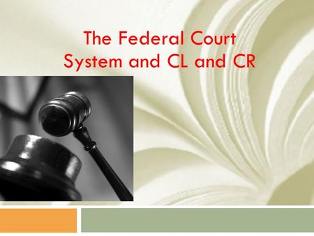 The Federal Court System and CL and CR. Religion and Education The Supreme Court has had to consider many Establishment Clause cases that involve religion.