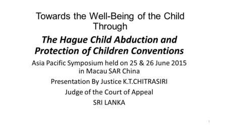Towards the Well-Being of the Child Through The Hague Child Abduction and Protection of Children Conventions Asia Pacific Symposium held on 25 & 26 June.