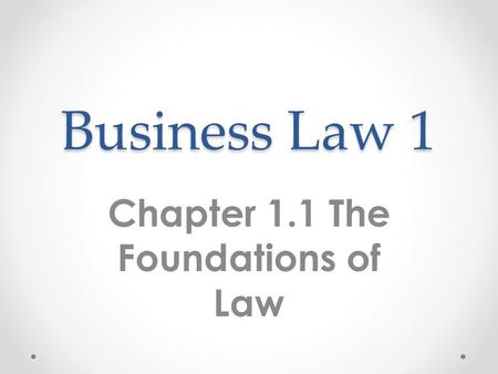 foundations of business law View test prep - business law chapter13 from busn 102 at ivy tech community college chapter 13: chapter quiz question 1 1 out of 1.