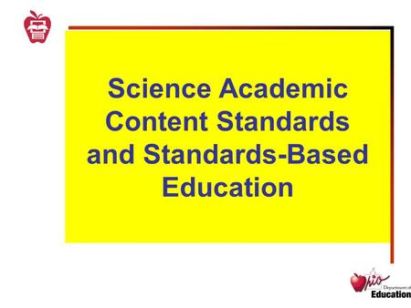 Science Academic Content Standards and Standards-Based Education.