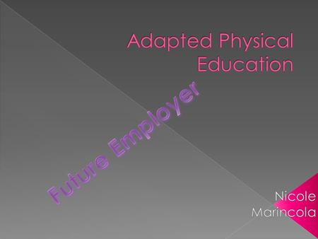 Federal law mandates that physical education be provided to students with disabilities and defines Physical Education as the development of:  Physical.