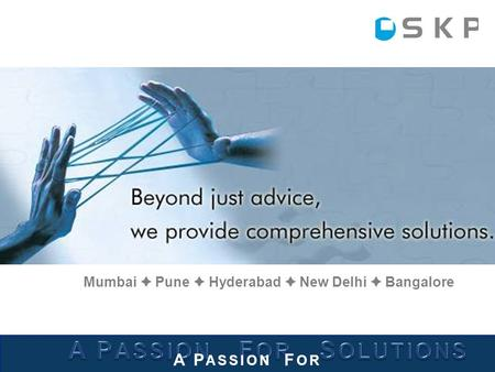 A P ASSION F OR S OLUTIONS Mumbai  Pune  Hyderabad  New Delhi  Bangalore.