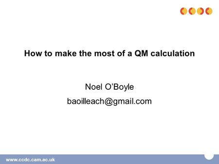 How to make the most of a QM calculation Noel O'Boyle