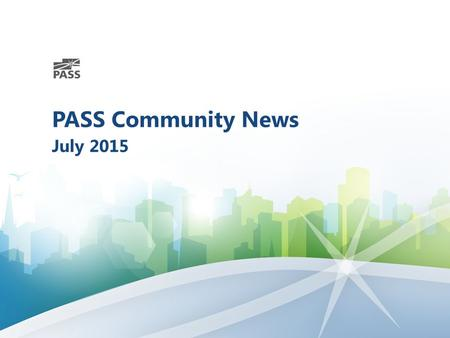 PASS Community News July 2015. Planning on attending PASS Summit 2015? Start saving today! The world's largest gathering of SQL Server & BI professionals.