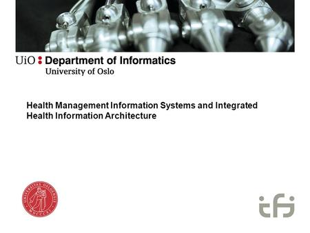 Health Management Information Systems and Integrated Health Information Architecture.