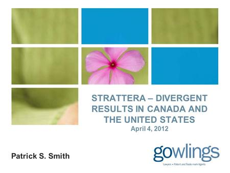 STRATTERA – DIVERGENT RESULTS IN CANADA AND THE UNITED STATES April 4, 2012 Patrick S. Smith.