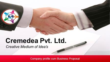 Company profile cum Business Proposal Creative Medium of Idea's Cremedea Pvt. Ltd.