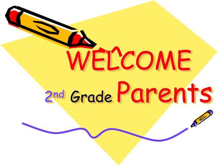 WELCOME 2 nd Grade Parents. BACK TO SCHOOL NIGHT August 4, 2011.