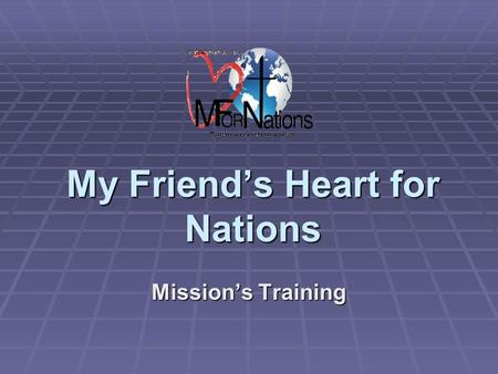 My Friend's Heart for Nations Mission's Training.